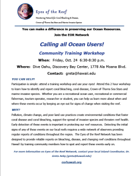 We need your help!  Please attend an EOR training this Friday Oct 24 from 6:30-8:30pm.  It will be at the Oahu Dive Center, Discovery Bay Center.